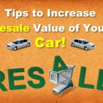 Tips To Increase Resale Value Of Your Car!