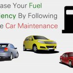 Increase Your Fuel efficiency By Following These Car Maintenance Tips